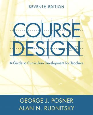Course Design By Posner, George J./ Rudnitsky, Alan N.